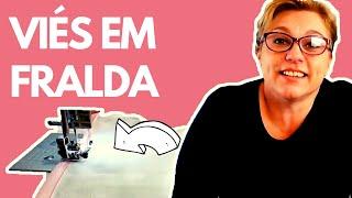 COMO COLOCAR VIÉS DE TECIDO EM FRALDA