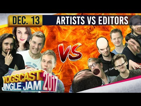 ARTISTS VS EDITORS - YOGSCAST JINGLE JAM - 13th December 2017