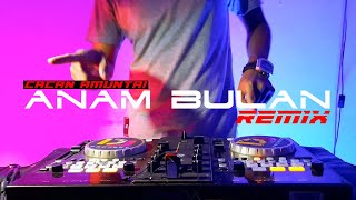 DJ LAGU BANJAR CACAN AMUNTAI - ANAM BULAN REMIX