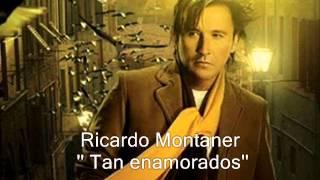 Tan enamorados- Ricardo Montaner
