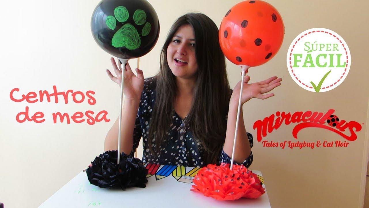 Centros De Mesa Ladybug Y Cat Noir Super Fácil Para Fiestas Youtube