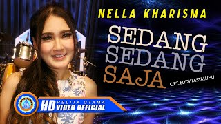 "Nella Kharisma - SEDANG SEDANG SAJA "" OM ADARA "" ( Official Music Video ) [HD]"