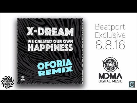 X Dream - We Created Our Own Happiness (Oforia Remix) [Teaser]