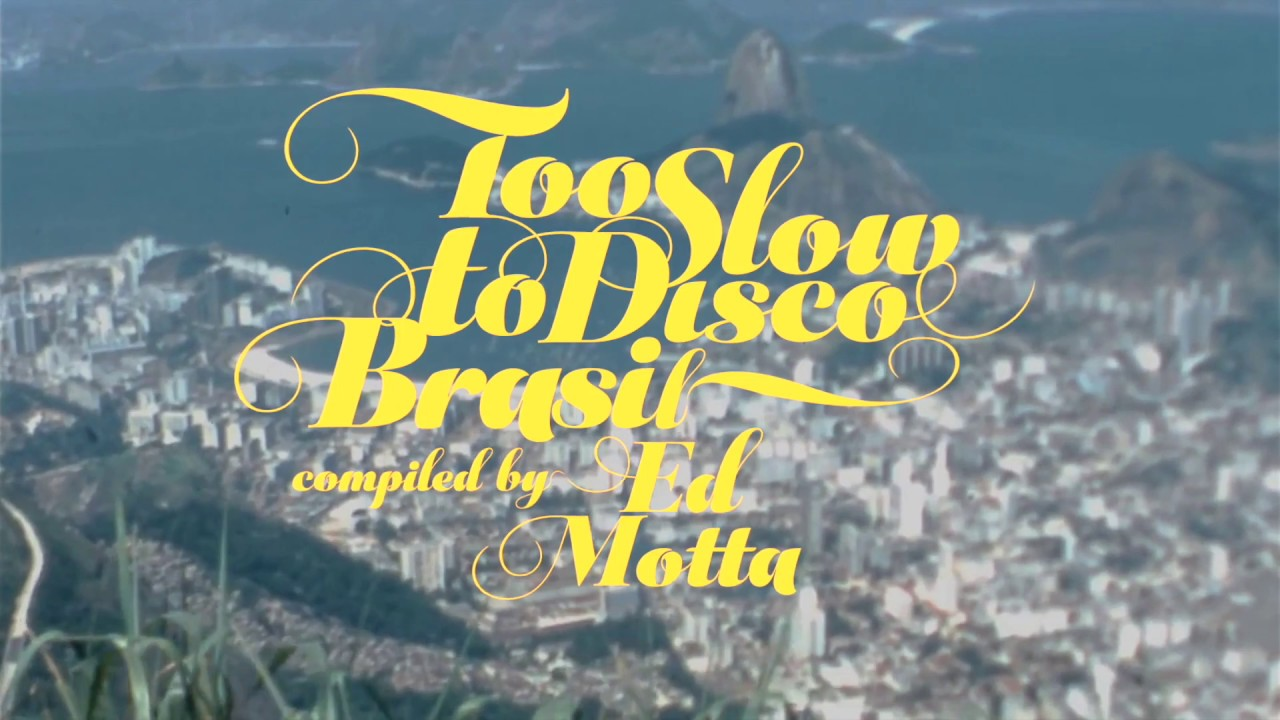 Too Slow To Disco Brasil: Compiled By Ed Motta - Record Collector