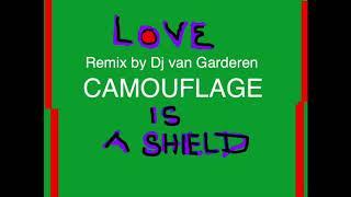 Camouflage-Love is a shield-soft remix by Dj van Garderen