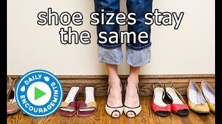 Shoe Sizes Stay The Same - Daily EncourageMints