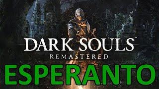 ESPERANTO Dark Souls (Ni ludu!)