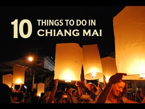 10 Things To Do in Chiang Mai | Travel Guide