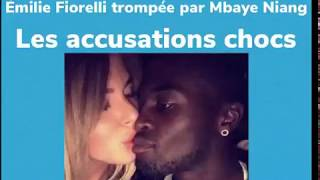 Émilie Fiorelli trompée par mbaye Niang ? Les accusations chocs graves...