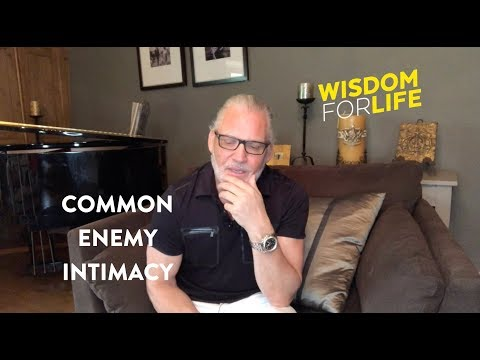 Wisdom - Common enemy Intimacy