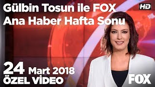 Erdoğan: İttifak Türkiye'nin dirilişi olacak! 24 Mart 2018 Gülbin Tosun ile FOX Ana Haber Hafta Sonu