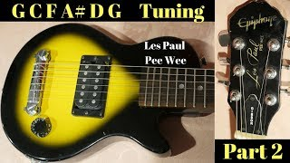 Follow the Directions! GCFA#DG Tuning on Mini Guitar | Epiphone Pee Wee Les Paul Review - Part 2