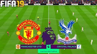 FIFA 19 | Manchester United vs Crystal Palace - 2019/20 Premier League - Full Match & Gameplay