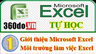 Microsoft Excel - Tự học Excel hiệu quả nhất. Bài 1: Giới thiệu Microsoft Excel.