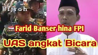 Banser Hina FPI | Ust. Abdul Somad angkat BICARA