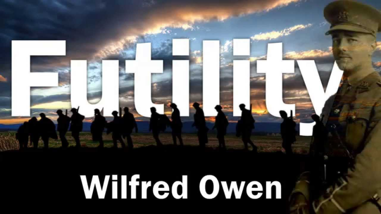 how does wilfred owen create futility Futility by wilfred owen  the poem also questions god why did god create us,  then why does he let war happen.