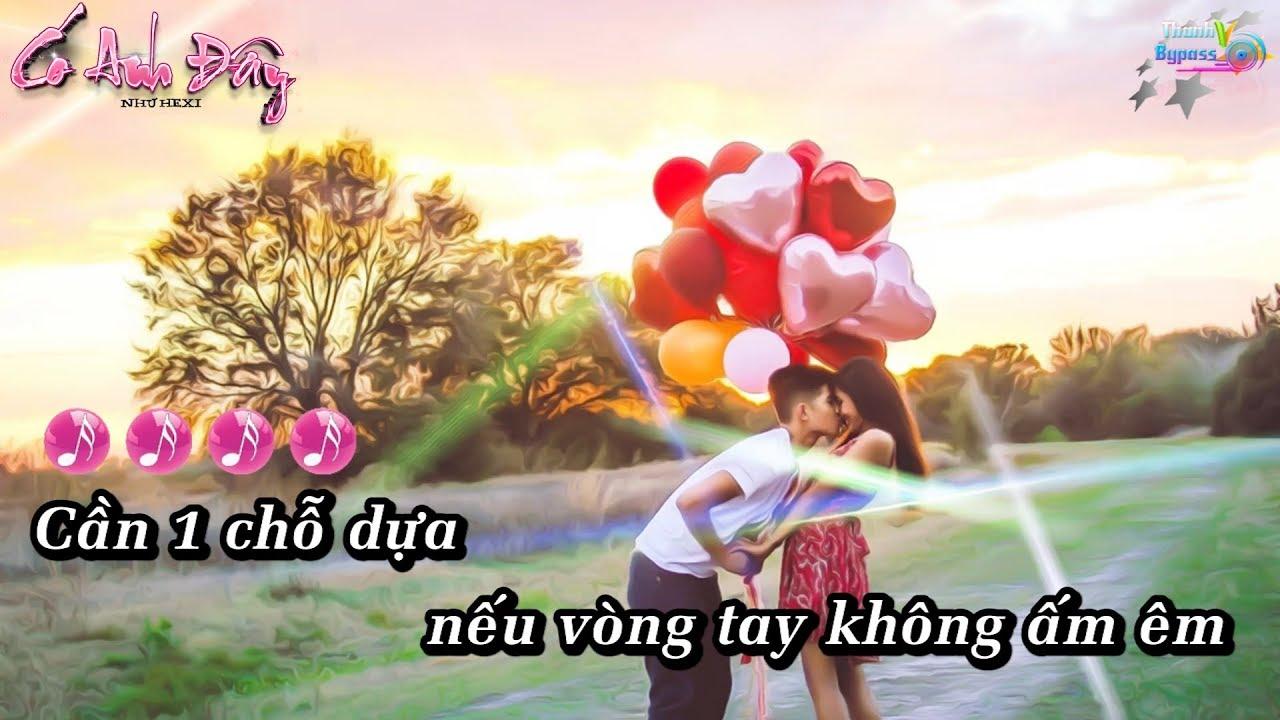 Có Anh Đây – Như Hexi Karaoke