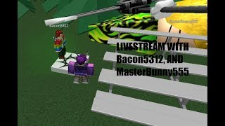 ROBLOX LIVESTREAM WITH Bacon5312, AND MasterBunny555! thumbnail