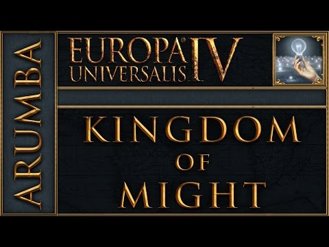 [EU4][Ideas Guy] Kingdom of Might Part 8 - Europa Universalis 4 Rights of Man Lets Play