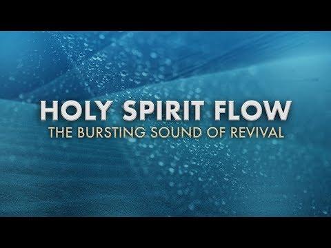 e9b4ac437f49 Holy Spirit Flow: The Bursting Sound of Revival - Kensington Temple