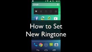 [How To] Set New Ringtone in Moto E, G, X or any Android Phone