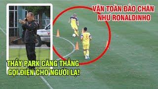 Văn Toàn đảo chân như Ronaldinho trêu tức Quế Ngọc Hải, thầy Park chính thức ký HĐ Với BĐVN
