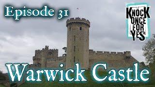 Episode 31 – Warwick Castle