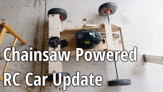 Chainsaw Powered RC Car Update 2
