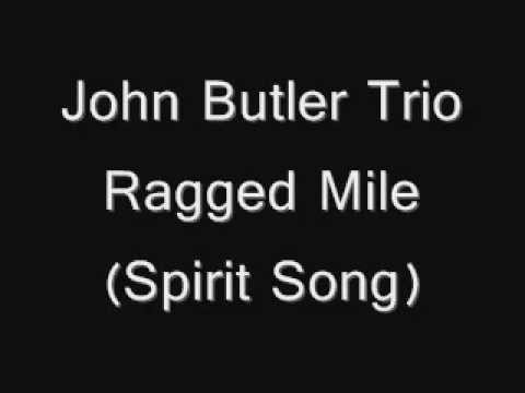 John Butler TrioRagged Mile Spirit SongLYRICS