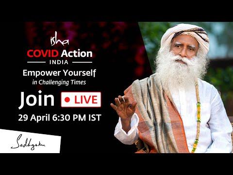 Isha Covid Action. Join Sadhguru Live on 29th April 6:30 PM IST