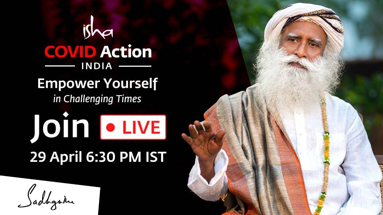 Download Isha Covid Action. Join Sadhguru Live on 29th April 6:30 PM IST
