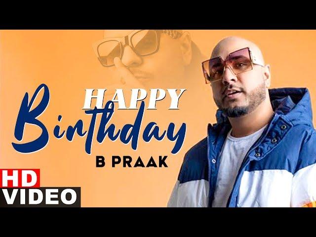 Wishing Happy Birthday to B PRAAK | Birthday Biography | Latest Punjabi Songs 2020