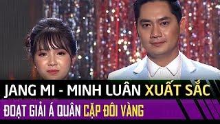 Jang Mi xuất sắc đoạt giải Á Quân Cặp Đôi Vàng Mùa 2 cùng soái ca điện ảnh Minh Luân | Cặp Đôi Vàng