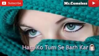 Tumhe Humse Badhkar Duniya🌍 Sad Whatsapp Status song❤😍🔥🔥