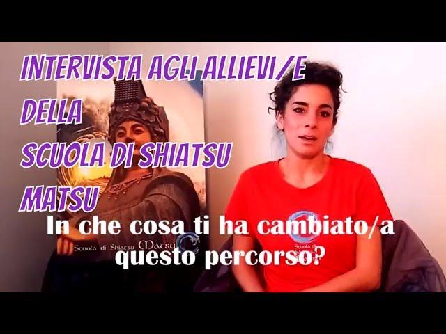 Intervista agli allievi della Scuola di Shiatsu Matsu di Torino.