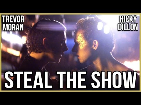 RICKY DILLON ft. TREVOR MORAN - STEAL THE SHOW