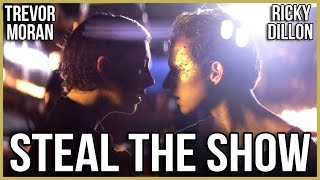 STEAL THE SHOW  ft. TREVOR MORAN - RICKY DILLON
