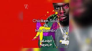 Chicken Soup Vs. Mo Bamba (WILARD! Mashup) [FREE DOWNLOAD!!]