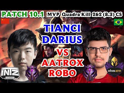 TIANCI DARIUS VS AATROX ( ROBO ) TOP PATCH 10.1 / Quadra Kill   MVP   262 (8.3) CS