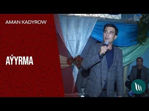 Aman Kadyrow - Aýyrma (Türkmen toýy)