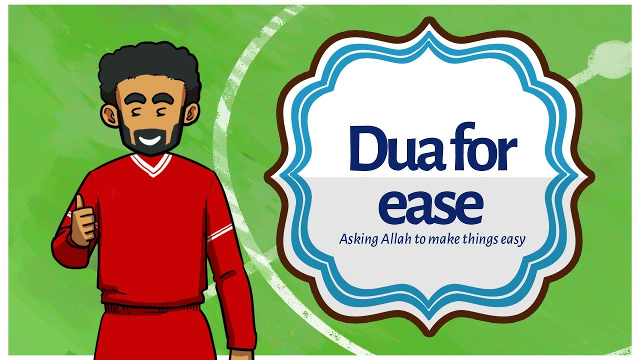 Dua for Ease - Asking Allah swt to make Things Easy - | Understand & Memorize Duas The Easy Way