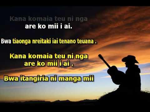 Kiribati song Karaoke Kana komaia Teuninga are ko iaona by Marea Teoiaki