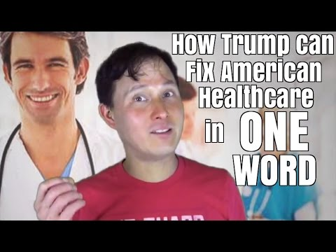 How Donald Trump Can Fix American Healthcare in One Word