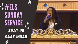 #elsSundayService - Saat Ini Saat Indah (Hadirat-Mu Kurasakan) by GLOW Worship