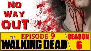 The Walking Dead Season 6 Episode 9 Review No Way Out (Spoilers) Ep. 609