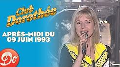 CLUB DOROTHÉE - Après-midi du 09 juin 1993 | REPLAY