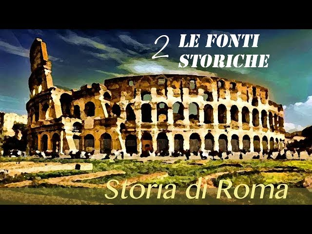 Storia di Roma 2: le fonti storiche
