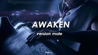 Awaken -  (ft.Valerie Broussard) VERSION MALE