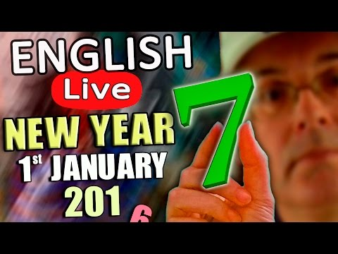 LIVE ENGLISH - JANUARY 1st 2017 - HELLO 2017 - with food poisoning hour!