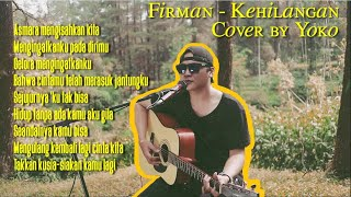 FIRMAN - KEHILANGAN COVER BY YOKO